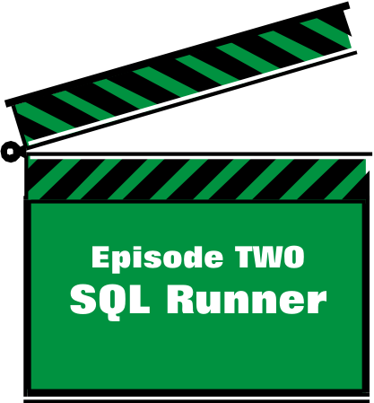 Episode TWO - SQL Runner
